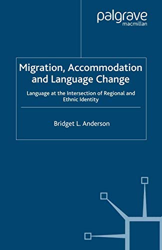9781349284337: Migration, Accommodation and Language Change: Language at the Intersection of Regional and Ethnic Identity (Palgrave Studies in Language Variation)