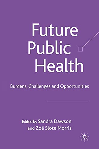 9781349284887: Future Public Health: Burdens, Challenges and Opportunities