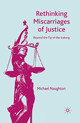 9781349285358: Rethinking Miscarriages of Justice: Beyond the Tip of the Iceberg (Critical Studies of the Asia-pacific)