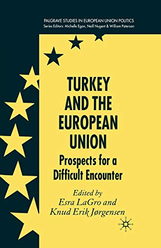 9781349285686: Turkey and the European Union: Prospects for a Difficult Encounter (Palgrave Studies in European Union Politics)