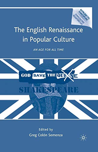 The English Renaissance in Popular Culture. An Age for All Time: G. SEMENZA