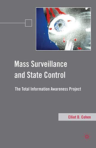 9781349287598: Mass Surveillance and State Control: The Total Information Awareness Project
