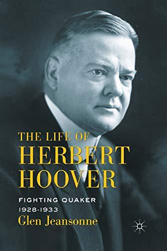 9781349287697: The Life of Herbert Hoover: Fighting Quaker, 1928–1933