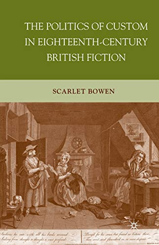 The Politics of Custom in Eighteenth-Century British Fiction: S. BOWEN