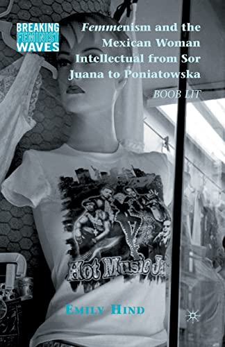 9781349289004: Femmenism and the Mexican Woman Intellectual from Sor Juana to Poniatowska: Boob Lit (Breaking Feminist Waves)