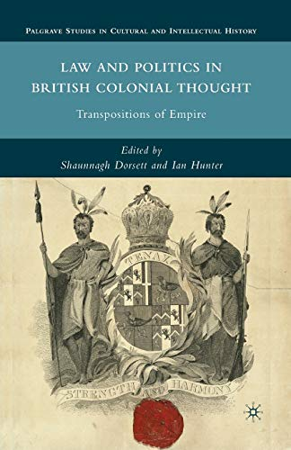 9781349289134: Law and Politics in British Colonial Thought: Transpositions of Empire (Palgrave Studies in Cultural and Intellectual History)