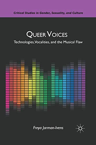 9781349290185: Queer Voices: Technologies, Vocalities, and the Musical Flaw (Critical Studies in Gender, Sexuality, and Culture)