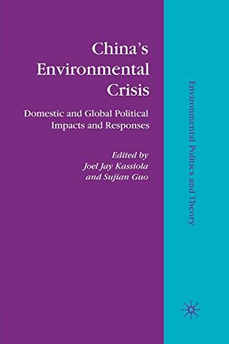 9781349290260: China's Environmental Crisis: Domestic and Global Political Impacts and Responses (Environmental Politics and Theory)