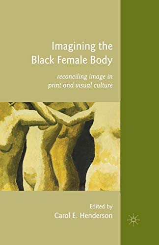 9781349290536: Imagining the Black Female Body: Reconciling Image in Print and Visual Culture