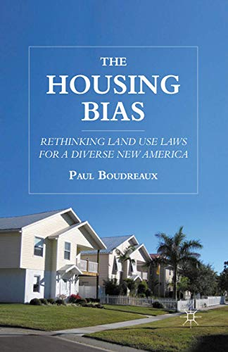 9781349292950: The Housing Bias: Rethinking Land Use Laws for a Diverse New America