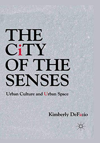 9781349293841: The City of the Senses: Urban Culture and Urban Space