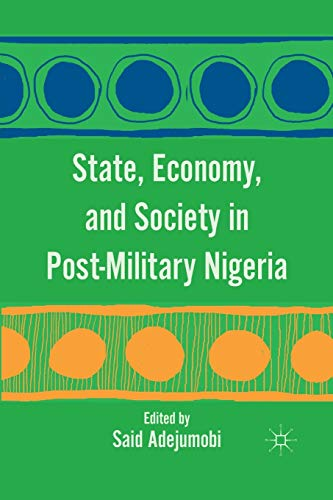 9781349294015: State, Economy, and Society in Post-Military Nigeria