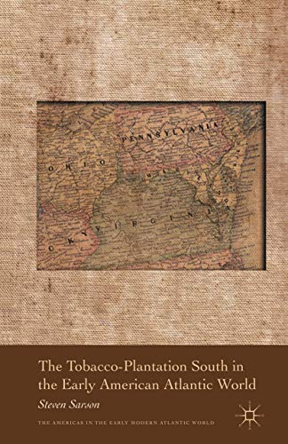 9781349294121: The Tobacco-Plantation South in the Early American Atlantic World (Americas in the Early Modern Atlantic World)