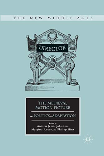 9781349294435: The Medieval Motion Picture: The Politics of Adaptation (The New Middle Ages)
