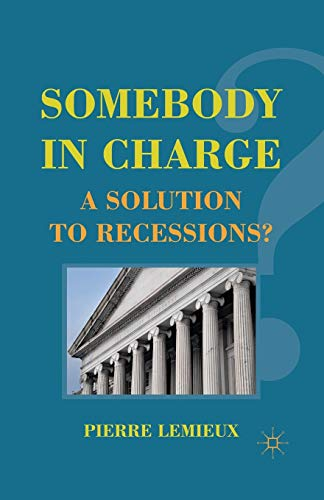 9781349294619: Somebody in Charge: A Solution to Recessions?