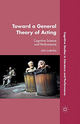 9781349295159: Toward a General Theory of Acting: Cognitive Science and Performance (Cognitive Studies in Literature and Performance)