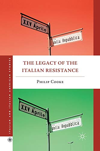9781349295661: The Legacy of the Italian Resistance (Italian and Italian American Studies)
