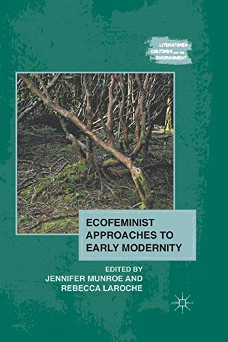 9781349296477: Ecofeminist Approaches to Early Modernity (Literatures, Cultures, and the Environment)