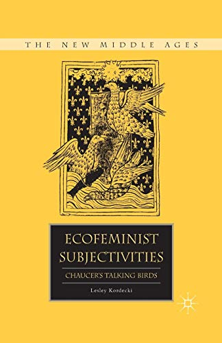 9781349296651: Ecofeminist Subjectivities: Chaucer's Talking Birds (The New Middle Ages)