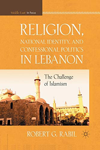 9781349297184: Religion, National Identity, and Confessional Politics in Lebanon: The Challenge of Islamism (Middle East in Focus)