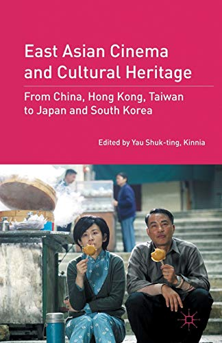 East Asian Cinema and Cultural Heritage: Yau Shuk-Ting Kinnia