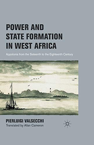 9781349297924: Power and State Formation in West Africa: Appolonia from the Sixteenth to the Eighteenth Century