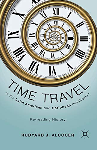 9781349298105: Time Travel in the Latin American and Caribbean Imagination: Re-reading History