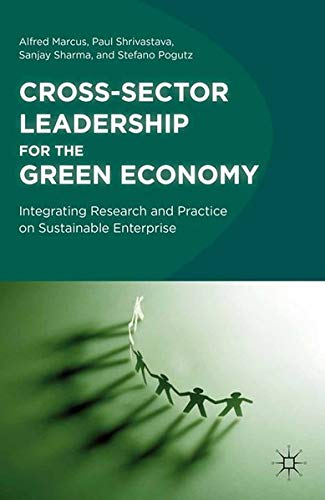9781349298280: Cross-Sector Leadership for the Green Economy: Integrating Research and Practice on Sustainable Enterprise