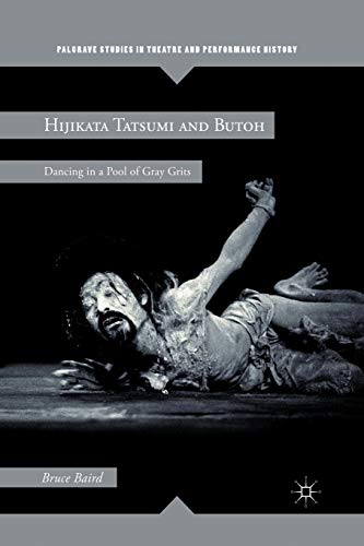 9781349298587: Hijikata Tatsumi and Butoh: Dancing in a Pool of Gray Grits