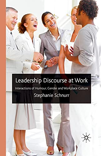 9781349300013: Leadership Discourse at Work: Interactions of Humour, Gender and Workplace Culture
