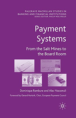 9781349300556: Payment Systems: From the Salt Mines to the Board Room (Palgrave Macmillan Studies in Banking and Financial Institutions)