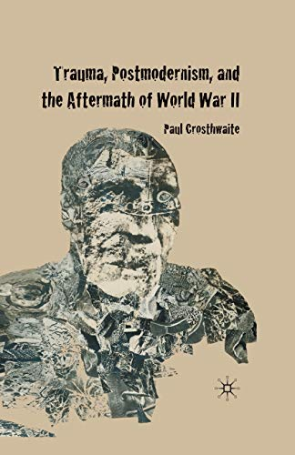 9781349300914: Trauma, Postmodernism and the Aftermath of World War II