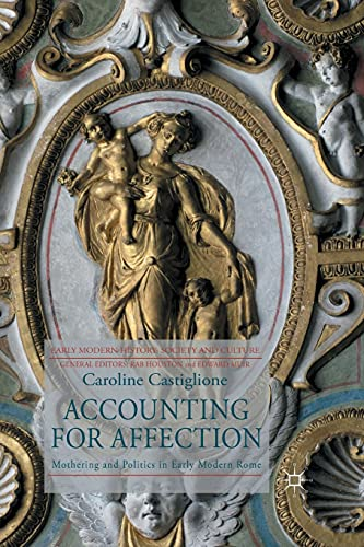 9781349301140: Accounting for Affection: Mothering and Politics in Early Modern Rome