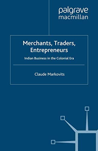 9781349302345: Merchants, Traders, Entrepreneurs: Indian Business in the Colonial Era