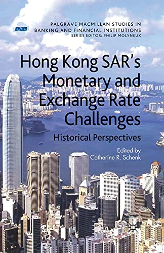 9781349302703: Hong Kong SAR Monetary and Exchange Rate Challenges: Historical Perspectives (Palgrave Macmillan Studies in Banking and Financial Institutions)