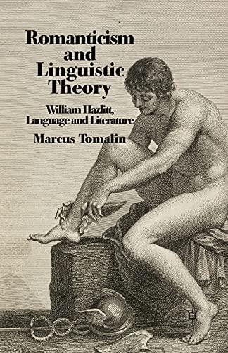 9781349304295: Romanticism and Linguistic Theory: William Hazlitt, Language, and Literature