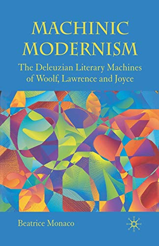 9781349304844: Machinic Modernism: The Deleuzian Literary Machines of Woolf, Lawrence and Joyce