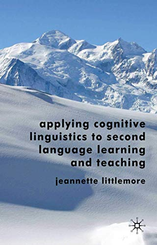 9781349304936: Applying Cognitive Linguistics to Second Language Learning and Teaching