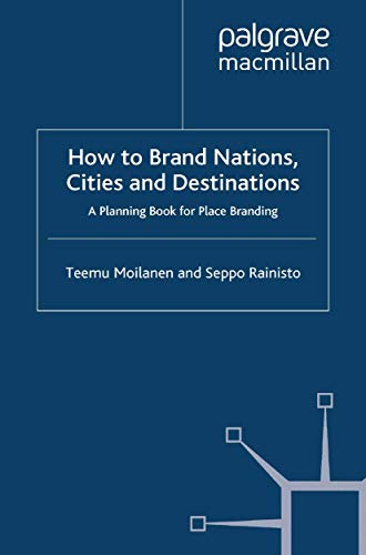 9781349306367: How to Brand Nations, Cities and Destinations: A Planning Book for Place Branding