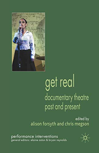 9781349306688: Get Real: Documentary Theatre Past and Present (Performance Interventions)