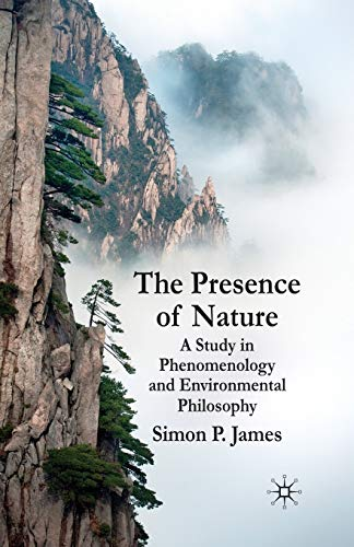 9781349307920: The Presence of Nature: A Study in Phenomenology and Environmental Philosophy