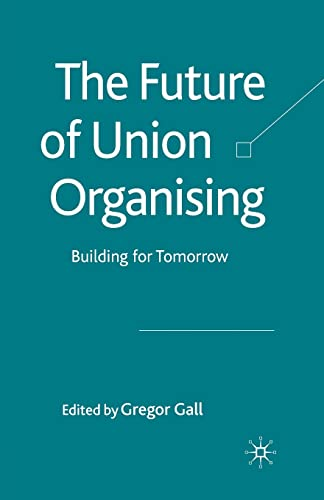 9781349307982: The Future of Union Organising: Building for Tomorrow