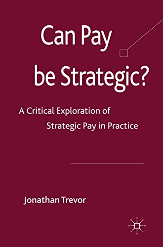 9781349308576: Can Pay Be Strategic?: A Critical Exploration of Strategic Pay in Practice
