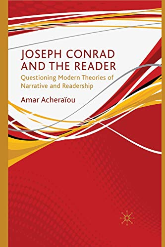 9781349309979: Joseph Conrad and the Reader: Questioning Modern Theories of Narrative and Readership