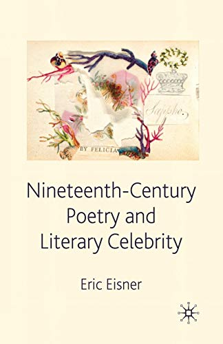 Nineteenth-Century Poetry and Literary Celebrity: E. EISNER