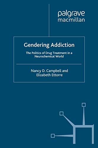 9781349310128: Gendering Addiction: The Politics of Drug Treatment in a Neurochemical World