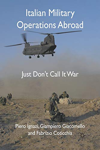 9781349310364: Italian Military Operations Abroad: Just Don't Call It War