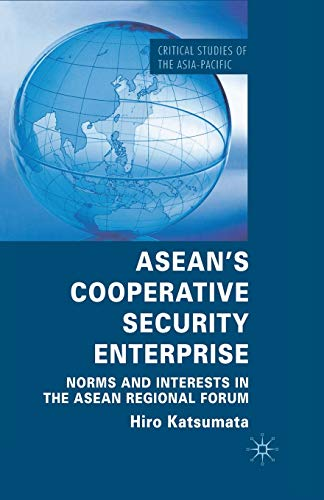 9781349310685: ASEAN's Cooperative Security Enterprise: Norms and Interests in the ASEAN Regional Forum (Critical Studies of the Asia-Pacific)