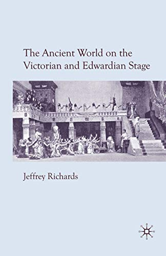 9781349310784: The Ancient World on the Victorian and Edwardian Stage