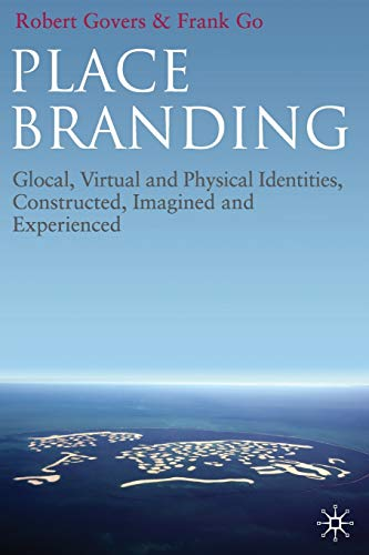 9781349311675: Place Branding: Glocal, Virtual and Physical Identities, Constructed, Imagined and Experienced
